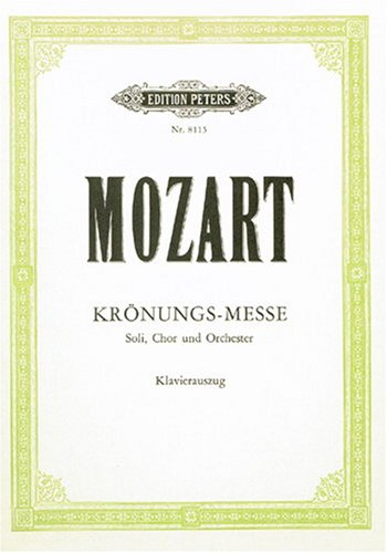 Krönungsmesse Coronation Mass KV 317 Soli, Chor und Orchester / Klavierauszug