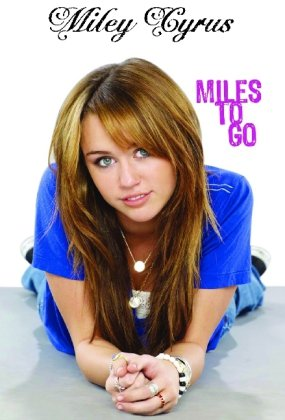 Hannah Montana: Miley Cyrus: Miles to go