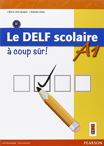Delf scolaire. A1. A coup sûr. Per la Scuola media. Con espansione online [Lingua francese]