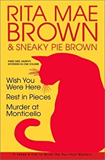 Rita Mae Brown: Three Mrs. Murphy Mysteries: Wish You Were Here; Rest in Pieces; Murder at Monticello