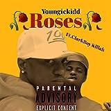 Roses (feat. Youngiekidd & ClarkBoy Killah) [Explicit]