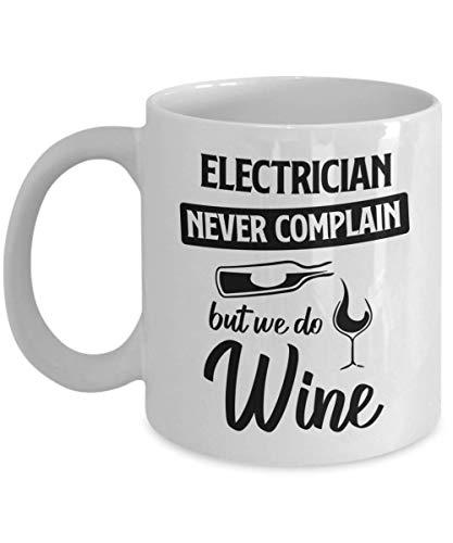 N\A Taza de Electricista - Nunca te quejes, Pero Hacemos Vino - Taza de té y café de cerámica novedosa y Divertida Regalos geniales para Hombres o Mujeres con Caja de Regalo