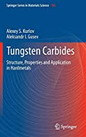 Tungsten Carbides: Structure, Properties and Application in Hardmetals (Springer Series in Materials Science (184))