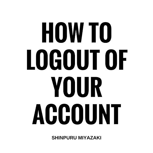 How to Logout of Your Account audiobook cover art