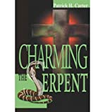 By Carter, Pat Charming the Serpent Paperback - March 2003