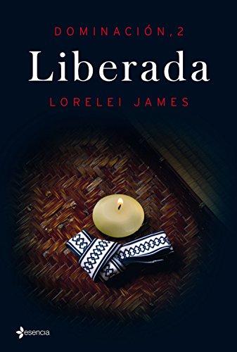 Dominación, 2. Liberada de Lorelei James
