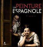 La Peinture espagnole 1665-1920