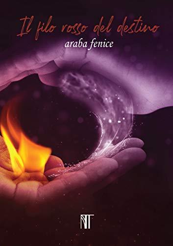 Il filo rosso del destino: Araba Fenice (volume tre)
