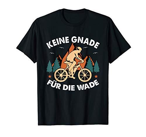 Keine Gnade Für Die Wade - Fahrrad Mountainbike Rennrad MTB T-Shirt