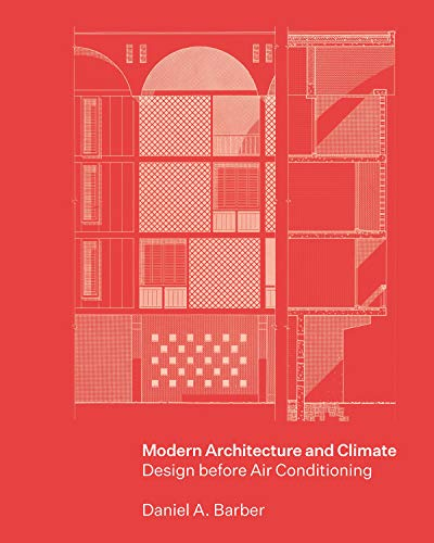 Compare Textbook Prices for Modern Architecture and Climate: Design before Air Conditioning  ISBN 9780691170039 by Barber, Daniel A.