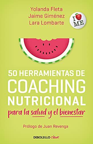 50 herramientas de coaching nutricional para la salud y el bienestar (Spanish Edition)