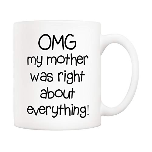 5Aup Mothers Day Christmas Gifts Funny Mom Coffee Mug from Daughter Son, Omg My Mother Was Right About Everything Novelty Ceramic Cups 11Oz, Unique Birthday and Holiday Gifts for Mom Mother