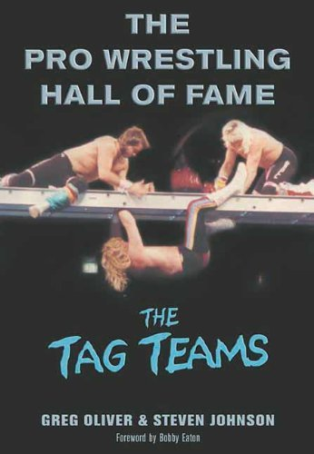 The Pro Wrestling Hall of Fame: The Tag Teams (Pro Wrestling Hall of Fame series) by Greg Oliver (2005-04-01)