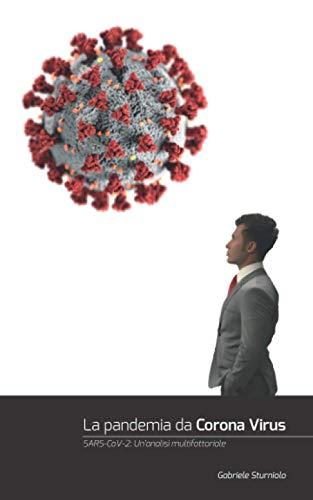 La pandemia da CoronaVirus: SARS-CoV-2: Un analisi multifattoriale