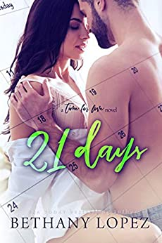 21 Days (Time for Love Book 2) by [Bethany Lopez]