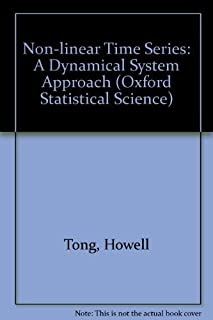 Non-Linear Time Series: A Dynamical System Approach (Oxford Statistical Science Series, Vol 6)