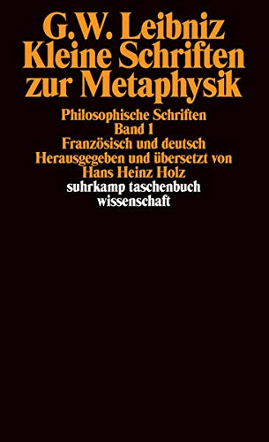 Philosophische Schriften.: Band 1: Kleine Schriften zur Metaphysik. Philosophische Schriften. Französisch und deutsch: Philosophische Schriften, Bd. 1 (frz/dt) (suhrkamp taschenbuch wissenschaft)
