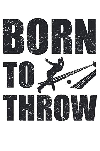 Born To Throw - Bowling Bowlingspieler Spruch Notizbuch (Taschenbuch DIN A 5 Format Liniert): Bowling Spieler Spruch Notizbuch, Notizheft, ... Herren und Kinder die gerne Bowling spielen.