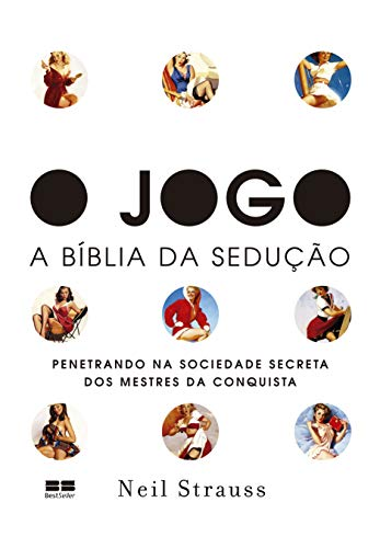 O jogo: - A bíblia da sedução