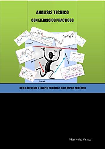 Análisis Técnico con ejercicios reales: Como aprender a invertir en bolsa y...
