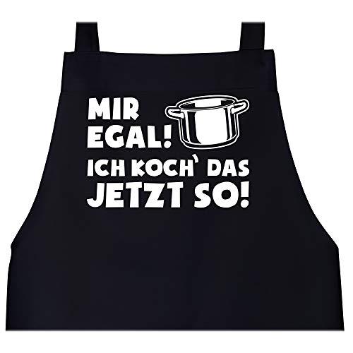 Schürze mit Motiv - Mir egal ich koch das jetzt so - Topf - 80 cm x 73 cm (H x B) - Schwarz - mir egal ich koch das jetzt so - X967 - Schürze und Kochschürze für Erwachsene