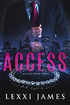 Access: An Alex Drake Novel (The Alex Drake Series Book 1) by [Lexxi James, Pam Berehulke]