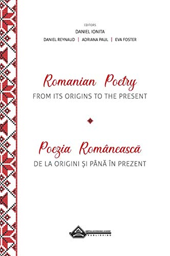 Romanian Poetry from its Origins to the Present: A Bilingual Anthology