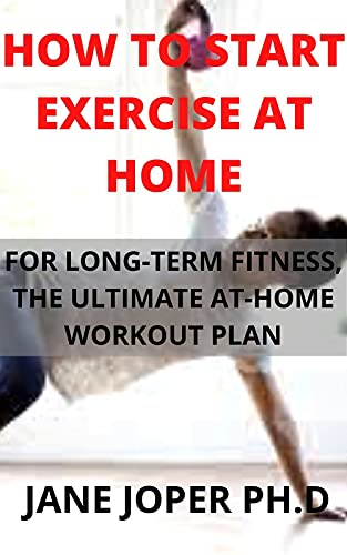 HOW TO START EXERCISE AT HOME: The ULTIMATE AT-HOME WORKOUT PLAN FOR LONG-TERM FITNESS (English...