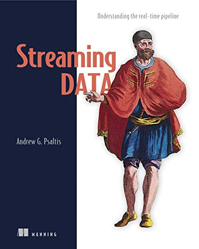 Compare Textbook Prices for Streaming Data: Understanding the real-time pipeline 1st Edition ISBN 9781617292286 by Psaltis, Andrew