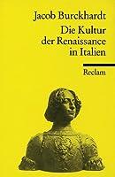 Die Kultur der Renaissance in Italien. Ein Versuch.