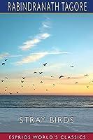 Stray Birds (Esprios Classics)
