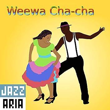 Weewa Cha-Cha