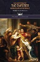 The Meditations of the Emperor Marcus Aurelius Antoninus (Prince Classics)