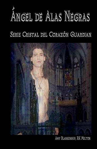 Ángel de alas negras: El cristal del corazón guardián, 7º libro: El cristal del corazón guardián, 7° libro: Vol. 7