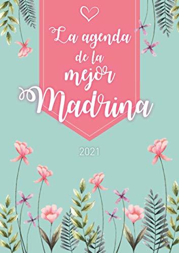 La agenda de la mejor madrina: Agenda Personalizada 2021   Semanal de Enero a Diciembre   formato A5   124 páginas   Regalo para todas las mujeres que ... abuelita, hermana, tía, amiga, colega...