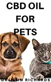 CBD OIL FOR PETS: The Complete Guide To CBD Oil For Your Pets