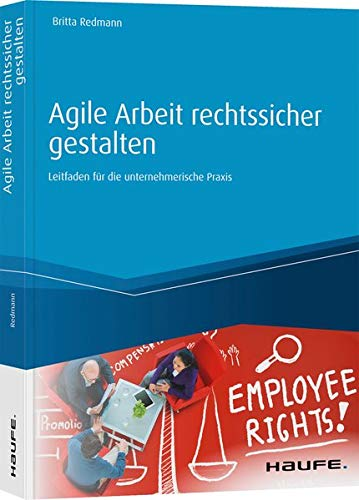 Agile Arbeit rechtssicher gestalten: Leitfaden für die unternehmerische Praxis