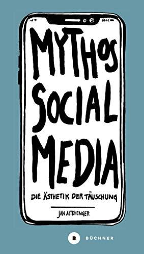 Mythos Social Media: Die Ästhetik der Täuschung (Welt | Gestalten)