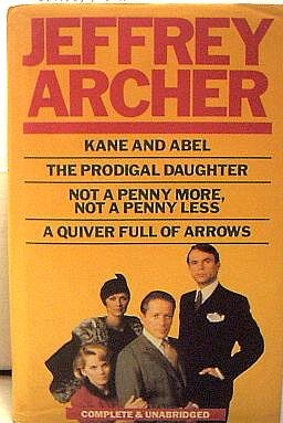 Kane and Abel/The Prodigal Daughter/Not a Penny More/Quiver Full of Arrows: Kane and Abel, the Prodigal Daughter, Not a Penny More, Quiver Full of Arrows