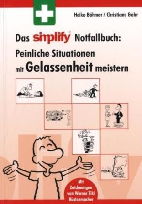 Das simplify Notfallbuch: Peinliche Situationen mit Gelassenheit meistern