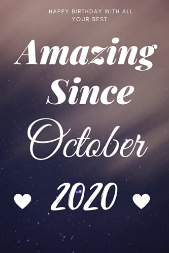 Amazing Since October 2020 Notebook Gift: Lined Journal, 120 Page, Size 6*9, Soft Cover, Matte Finished