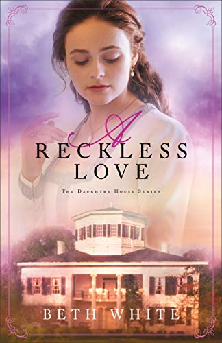 A Reckless Love (Daughtry House Book #3)