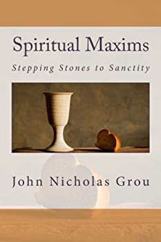 Paperback Spiritual Maxims: Stepping Stones to Sanctity. Book