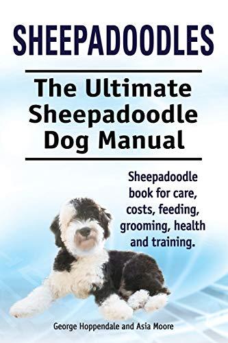 Sheepadoodles. Ultimate Sheepadoodle Dog Manual. Sheepadoodle book for...