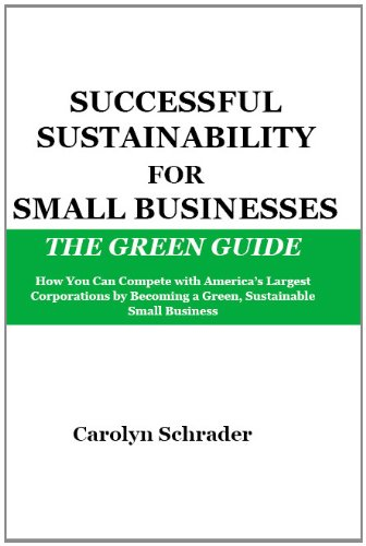 Successful Sustainability for Small Businesses, The Green Guide
