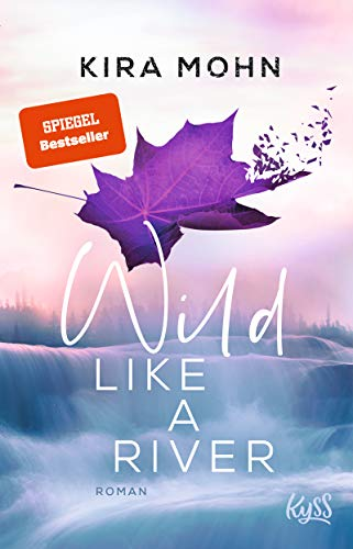 Buchseite und Rezensionen zu 'Wild like a River: Roman (Kanada, Band 1)' von Kira Mohn