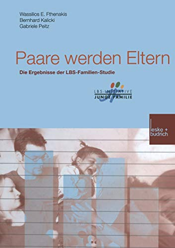 Paare Werden Eltern (German Edition): Die Ergebnisse der LBS-Familien-Studie (Buchreihe der LBS-Initiative Junge Familie)