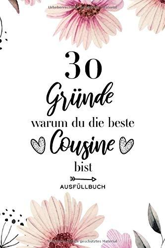 30 Gründe warum du die beste Cousine bist Ausfüllbuch: Ausfüllbuch Cousine - 30 Gründe zum Ausfüllen und Verschenken - Geschenk Cousine - Softcover ca. A5