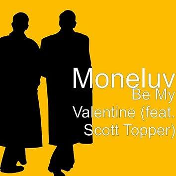 Be My Valentine (feat. Scott Topper)