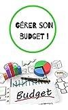 Gérer votre budget !: Comment mieux gérer vos finances